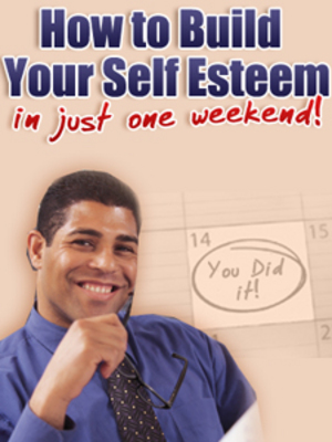 Product picture **New** How to Improve your Self Esteem in Just One Weekend