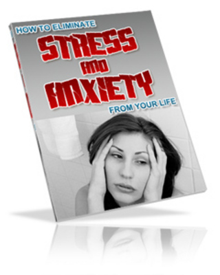Product picture **New** How to Eliminate Stress and Anxiety From Your Life