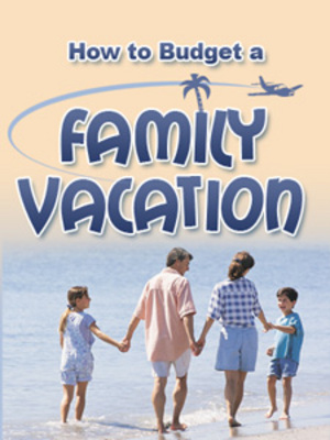 Product picture **New**  How to Budget a Family Vacation